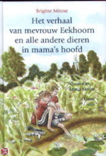 Het verhaal van mevrouw Eekhoorn en alle andere dieren in mama's hoofd - Brigitte Minne, Marja Meijer (ISBN 9789068228724)