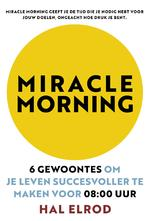 Miracle Morning - Hal Elrod (ISBN 9789021572307)