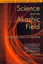 Science and the Akashic Field - Ervin Laszlo (ISBN 9781594771811)