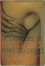 Ik omhels je met duizend armen - Ronald Giphart (ISBN 9789057590443)