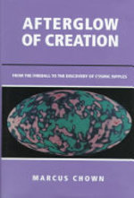 Afterglow of Creation - Marcus Chown (ISBN 9780935702408)