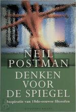 Denken voor de spiegel - Neil Postman, Peter Abelsen (ISBN 9789050185349)
