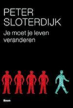 Je moet je leven veranderen - Peter Sloterdijk (ISBN 9789085068440)