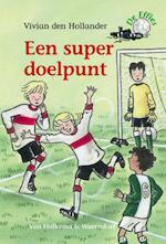Een super doelpunt - Vivian den Hollander (ISBN 9789026998829)