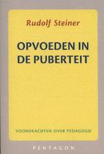 Opvoeden in de puberteit - Rudolf Steiner (ISBN 9789490455644)
