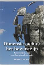 Dimensies achter het bewustzijn - Wilma ter Mull (ISBN 9789089541635)