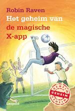 Het geheim van de magische X-app - Robin Raven (ISBN 9789025869151)
