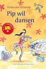 Pip wil dansen - Vivian den Hollander