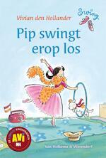 Pip swingt er op los - Vivian den Hollander