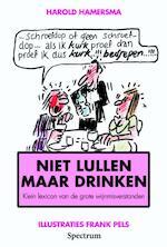 Niet lullen maar drinken - H. Hamersma (ISBN 9789027466563)