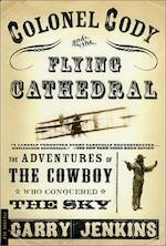 Colonel Cody & the Flying Cathedral - Gary Jenkins (ISBN 9780312276935)