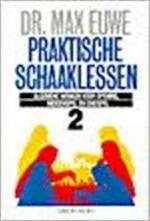 Praktische schaaklessen 2 - Max Euwe (ISBN 9789051210781)