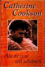 Als de zon wil schijnen - Catherine Cookson, Annet Mons (ISBN 9789022520611)