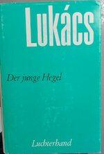 Georg Lukács Werke 8: Der junge Hegel. über die Beziehungen von Dialektik und Ökonomie - György Lukács