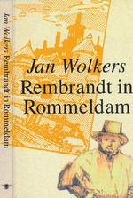 Rembrandt in Rommeldam - Jan Wolkers (ISBN 9789023433347)