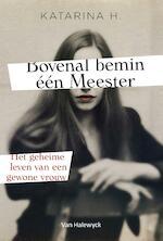 Bovenal bemin één Meester - Katarina H. (ISBN 9789461318923)
