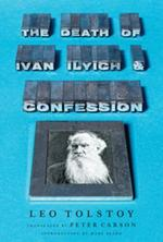 The Death of Ivan Ilyich and Confession - Leo Tolstoy (ISBN 9780871404268)