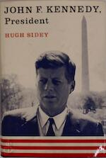John F. Kennedy, president - Hugh Sidey, John Fitzgerald Kennedy