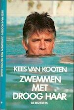 Zwemmen met droog haar - Kees van Kooten (ISBN 9789023461227)