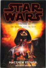 Star Wars / Episode III De wraak van de Sith - M. Stover (ISBN 9789022541616)