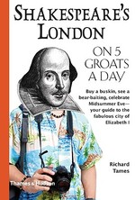 Shakespeare's London on Five Groats a Day - Richard Tames (ISBN 9780500287934)