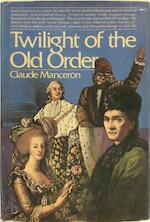 Twilight of the old order, 1774-1778 - Claude Manceron (ISBN 9780394489025)