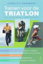Compleet handboek trainen voor de triatlon - Paul Van Den Bosch, Marc Herremans (ISBN 9789044714326)