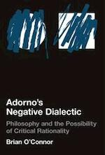 Adorno's Negative Dialectic - Philosophy and the Possibility of Critical Rationality - Brian O'connor (ISBN 9780262151108)
