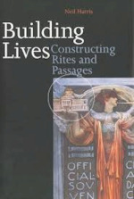 Building Lives - Constructing Rites and Passengers - Neil Harris (ISBN 9780300070453)