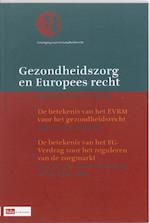 Gezondheidszorg en Europees recht - A.C. Hendriks, Aart Hendriks, J.W. van den Gronden, J.J.M. Sluijs (ISBN 9789012381871)