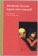 Moderne levens lopen niet vanzelf - Joep Dohmen (ISBN 9789066656994)