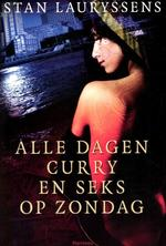 Alle dagen curry en seks op zondag - Stan Lauryssens (ISBN 9789022326794)