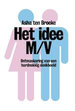 Het idee M/V - Asha ten Broeke (ISBN 9789490574536)