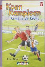 Koen Kampioen komt in de krant - Fred Diks (ISBN 9789020648331)