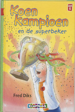 Koen Kampioen en de superbeker - Fred Diks (ISBN 9789020648355)