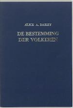 De bestemming der volkeren - Alice Anne Bailey (ISBN 9789062717194)
