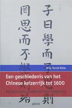 Een geschiedenis van het Chinese keizerrijk tot 1600