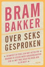 Over seks gesproken - Bram Bakker (ISBN 9789057596544)