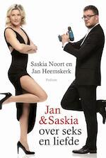 Jan & Saskia over seks en liefde - Saskia / Heemskerk Noort (ISBN 9789057596100)
