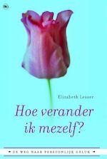 Hoe verander ik mezelf ? - Elizabeth Lesser (ISBN 9789044311556)