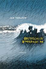 Oosterschelde windkracht 10 - Jan Terlouw (ISBN 9789047708452)
