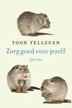 Zorg goed voor jezelf - Toon Tellegen (ISBN 9789021400921)