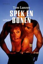 Spek en bonen - Tom Lanoye (ISBN 9789044629224)