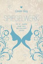 Spiegelwerk - Louise L. Hay (ISBN 9789000351992)
