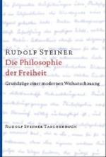 Die Philosophie der Freiheit - Rudolf Steiner (ISBN 9783727462719)