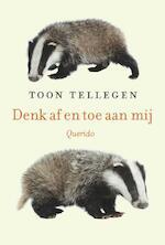 Denk af en toe aan mij - Toon Tellegen (ISBN 9789021400884)