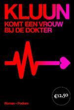 Komt een vrouw bij de dokter - Kluun (ISBN 9789057598340)