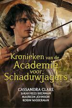 Kronieken van de Academie voor Schaduwjagers - Cassandra Clare (ISBN 9789048833955)