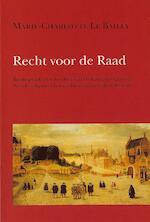 Recht voor de Raad - M.-C. le Bailly (ISBN 9789070403508)