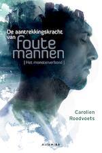 De aantrekkingskracht van foute mannen - Carolien Roodvoets (ISBN 9789401302821)